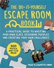 The Do-It-Yourself Escape Room Book
