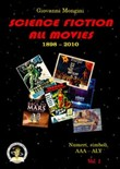 Science fiction all movies. Enciclopedia della fantascienza per immagini. Vol. 1: Numeri e simboli. AAA-ALY
