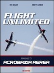 Flight unlimited. Manuale di acrobazia aerea