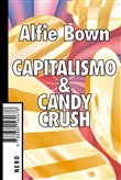 capitalismo & candy crush