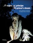 Il sogno del principe. Il parco Mediceo di Pratolino­The prince's dream. The Medici Park at Pratolino. Con DVD