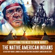 Everything You Need to Know About the Native American Indians | US History Books Junior Scholars Edition | Children's American History