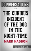 The Curious Incident of the Dog in the Night-Time: by Mark Haddon | Conversation Starters