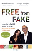 Free from fake. Mangiare sano e con gusto? Alla larga da bufale e fake news!