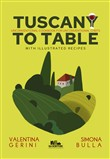 Tuscany to table. Unconventional cookbook for unconventional chefs