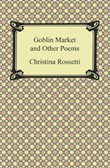 goblin market and other p...
