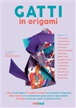 Gatti in origami. Con Materiale a stampa miscellaneo. Con Contenuto digitale per download e accesso on line