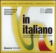 In italiano. Corso multimediale di lingua e civiltà a livello elementare e avanzato. 2 CD Audio Vol. 1