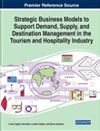 Strategic Business Models to Support Demand, Supply, and Destination Management in the Tourism and Hospitality Industry