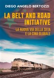 La Belt and road initiative. La nuova via della seta e la Cina globale
