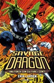 Savage Dragon. Vol. 2: Una forza con cui fare i conti