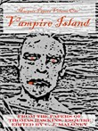 The Marquis Papers Volume One: Vampire Island