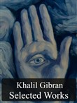 Selected Works of Kahlil Gibran