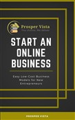 Start an Online Business: Easy Low-Cost Business Models for New Entrepreneurs