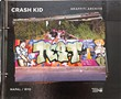 Crash Kid. Graffiti archive. Ediz. italiana e inglese