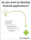 So you want to develop Android applications?