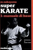 Super Karate 1. Manuale di base