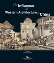 The influence of western architecture in China. Ediz. italiana e inglese