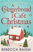 A Gingerbread Café Christmas: Christmas at the Gingerbread Café / Chocolate Dreams at the Gingerbread Cafe / Christmas Wedding at the Gingerbread Café