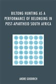 Biltong Hunting as a Performance of Belonging in Post-Apartheid South Africa