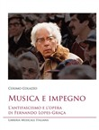 Musica e impegno. L'antifascismo e l'opera di Fernando Lopes-Graça. Con CD-Audio