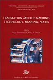 Translation and the machine: technology, meaning, praxis. Ediz. inglese
