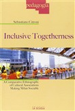 Inclusive togetherness. A comparative ethnography of cultural associations making Milan sociable