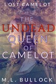 The Undead Queen of Camelot