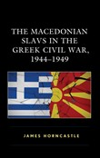 The Macedonian Slavs in the Greek Civil War, 1944–1949