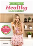 Healthy is beautiful. 50 ricette facili e veloci per vivere in forma