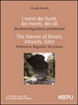 I nomi dei fiumi, dei monti, dei siti - The names of the rivers, mounts, sites
