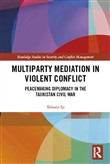 Multiparty Mediation in Violent Conflict