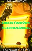 Create Your Own Guardian Animal