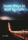 Seven Reasons to Walk by Faith