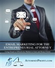 Email Marketing for the Entrepreneurial Attorney