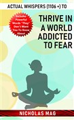 Actual Whispers (1106 +) to Thrive in a World Addicted to Fear