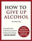 how to give up alcohol co...
