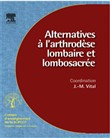 Alternatives à l'arthrodèse lombaire et lombosacrée (n° 96)