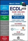 ECDL più Start per Windows 7 e Vista, Office 2010 e 2007 Syllabus 5. Moduli 1, 2, 3, 7