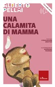 Una calamita di mamma. Con File audio per il download