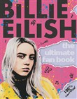 Billie Eilish: The Ultimate Fan Book (100% Unofficial)