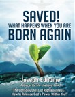 Saved! What Happens When You Are Born Again