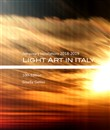 Light art in Italy. Temporary installations 2018-2019. Ediz. italiana e inglese