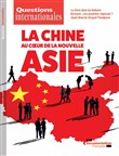 Questions internationales : La Chine au coeur de la nouvelle Asie - n°93
