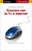 Crescere con la TV e Internet