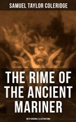 The Rime of the Ancient Mariner (With Original Illustrations)
