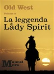 La leggenda di Lady Spirit. Old West. Vol. 2