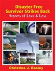 Disaster Free Survivor Strikes Back: Storms of Love & Loss