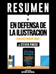 "Resumen De ""En Defensa De La Ilustración (Enlightenment Now) – De Steven Pinker"""