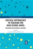 Critical Approaches to Teaching the High School Novel